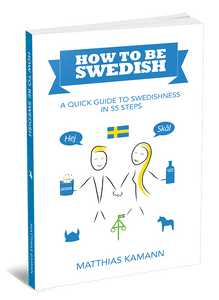 How to be Swedish - A quick gudie to Swedishness