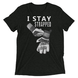 """I Stay Strapped"" Lifestyle T-shirt"