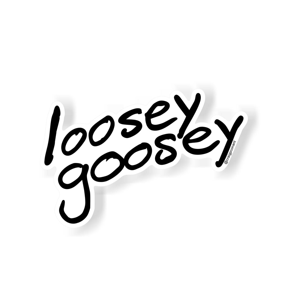Loosey Goosey Sticker