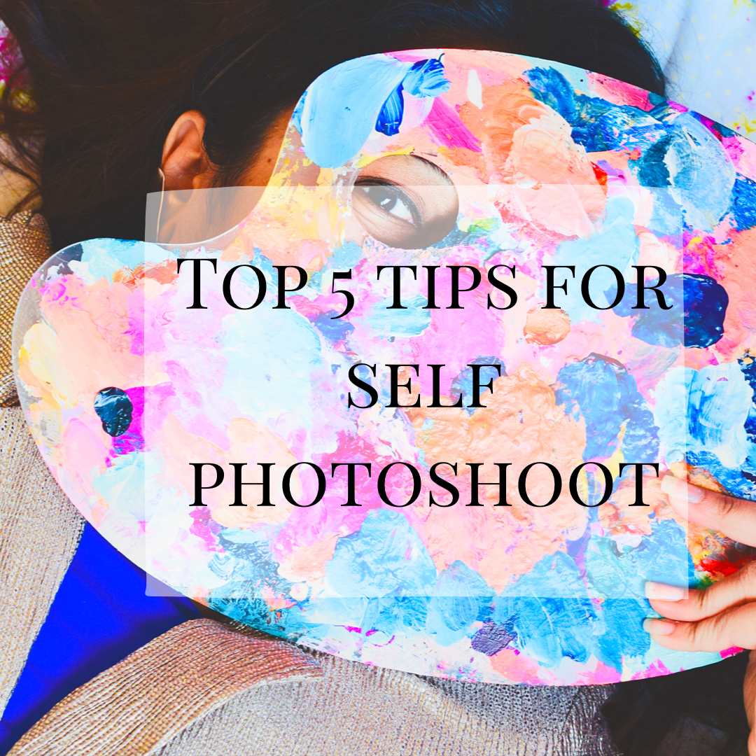 Top 5 tips for Artist Self Photoshoot - Urvashi Art Studio