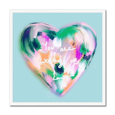 You are worthy of love- Heart  Framed Print - Urvashi Art Studio