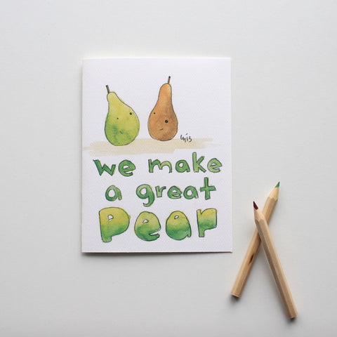 We Make a Great Pear card