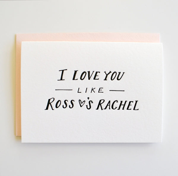 Like Ross & Rachel card