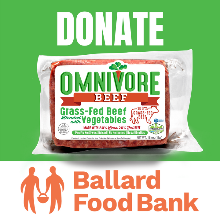 DONATE Omnivore Grass-Fed Beef to the Ballard Food Bank - Omnivore Meats, Seattle Washington, Food Business, Grass Fed Beef blended with Vegetables Pacific Northwest Food Company. Allergen free, non-gmo, plant based, minimally processed