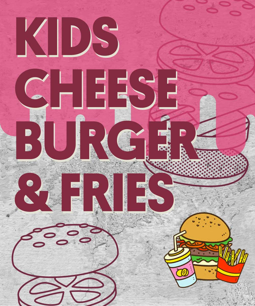 KIDS CHEESE BURGER & FRIES