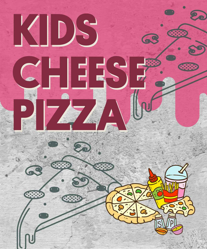 KIDS CHEESE PIZZA (only available after 4pm)