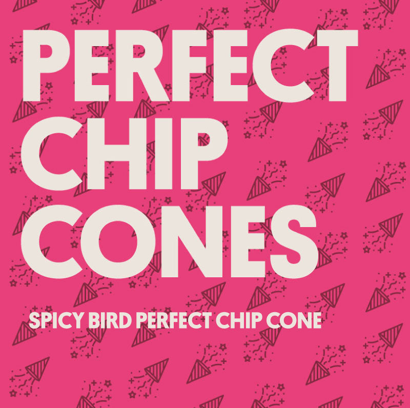 SPICY BIRD PERFECT CHIP CONE