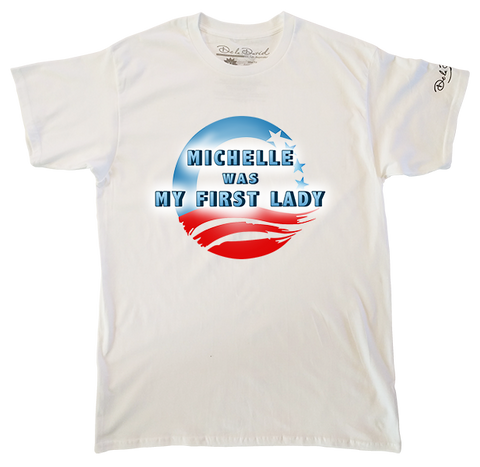 Michelle Was My First Lady T-Shirt