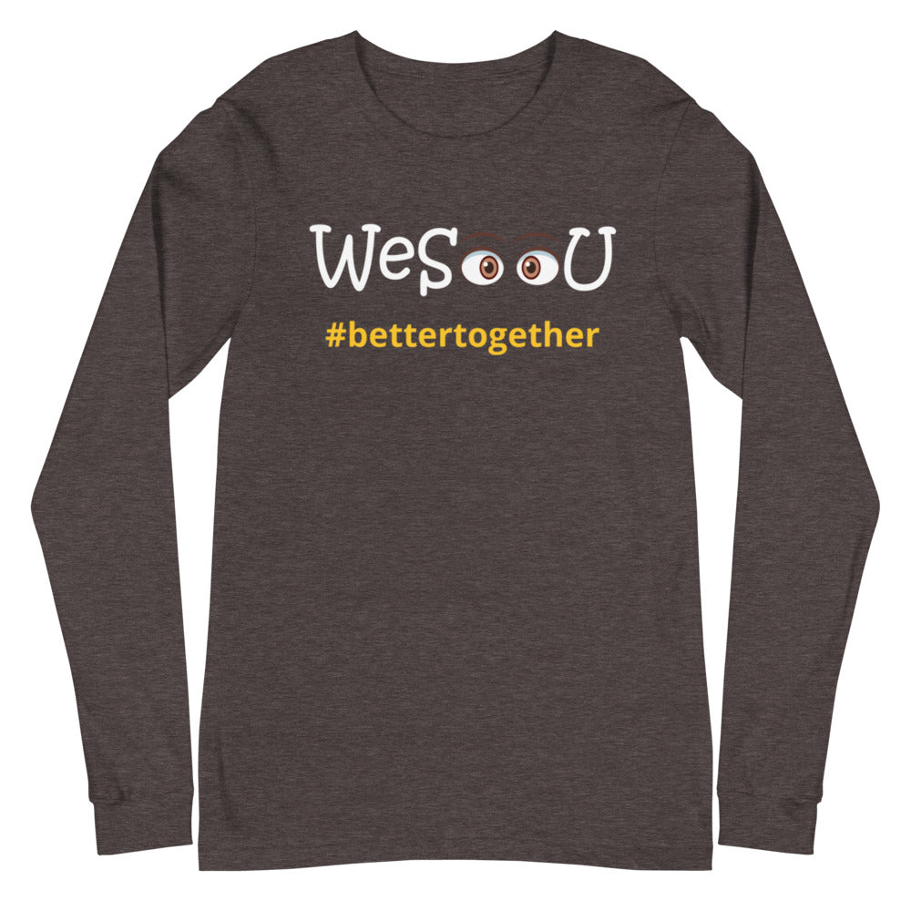 WeSeeU - #bettertogether Unisex Long Sleeve Tee