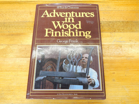 Adventures in Wood Finishing by George Frank