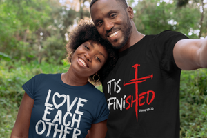 Love Each Other Christian T-Shirt Design. It is Finished Christian Apparel
