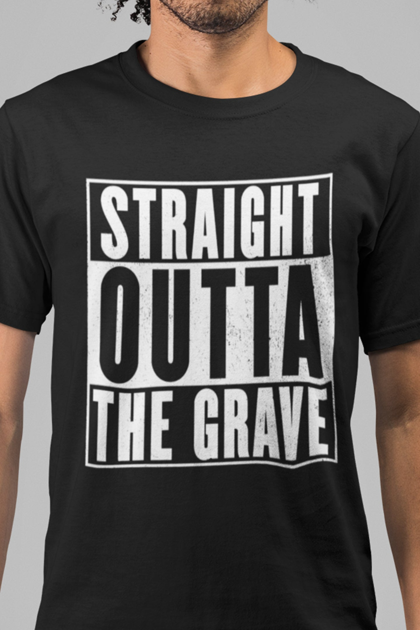 Straight Outta the Grave - Unisex