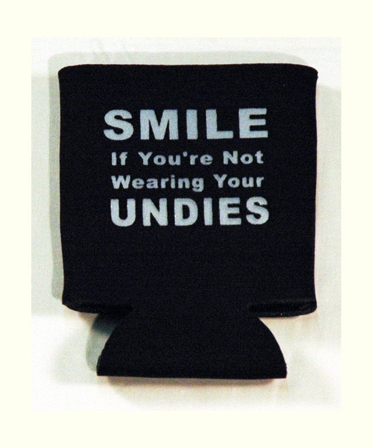 Funny Printed Can Cozie Cooler Insulator - Smile If You're Not Wearing Your Undies