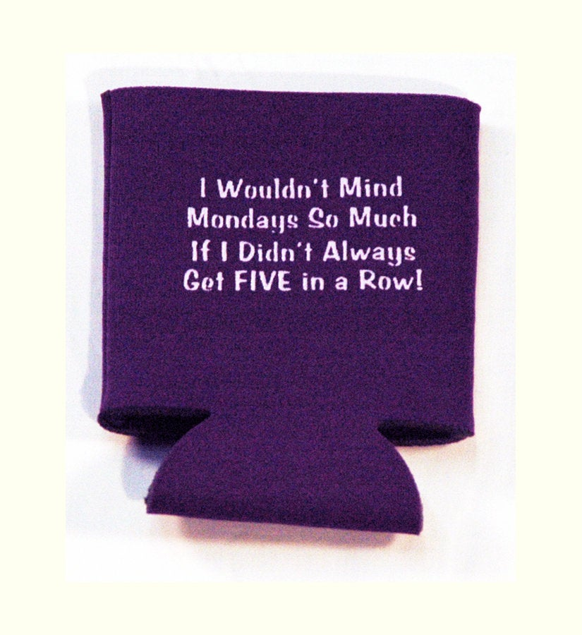 Funny Printed Can Cozie Cooler Insulator - Work Saying Mondays