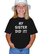 Load image into Gallery viewer, Youth Kids Funny T-Shirt My Sister Did It 100 Percent Cotton