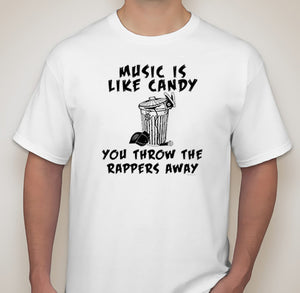 Adult Unisex Music Is Like Candy You Throw Away The Rappers Funny Printed T-shirt 100% Cotton