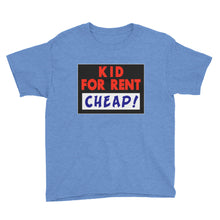 Load image into Gallery viewer, Kid For Rent Cheap Funny Youth Short Sleeve T-Shirt