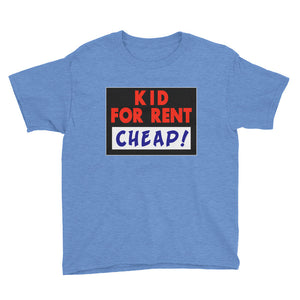 Kid For Rent Cheap Funny Youth Short Sleeve T-Shirt