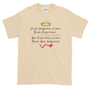 Experience Comes From Bad Judgement Funny Short-Sleeve T-Shirt