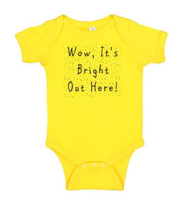 Funny Baby Bodysuit - Wow It's Bright Out Here! - Funny Printed One Piece Infant Body Suit
