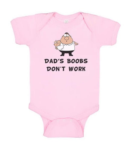 Funny Baby Bodysuit - Dad's Boobs Don't Work - Funny Printed One Piece Infant Body Suit