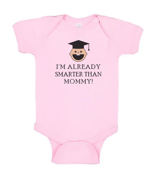 Funny Baby Bodysuit - I'm Already Smarter Than Mommy! - Funny Printed One Piece Infant Body Suit