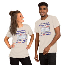 Load image into Gallery viewer, Funny Work Office Mondays Humorous Short-Sleeve Unisex T-Shirt