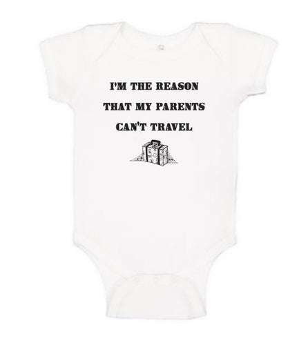 Funny Baby Bodysuit - I'm The Reason That My Parents Can't Travel - Funny One Piece Infant Body Suit