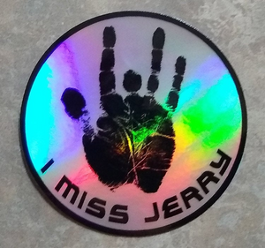 I Miss Jerry Sticker Rainbow Hologram Hand Print - Jerry Garcia Grateful Dead