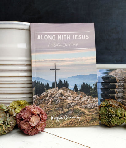 Along with Jesus: An Easter Devotional by Maggie Greenway