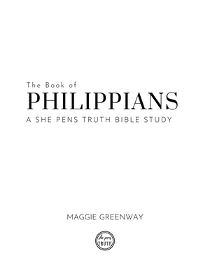 Bible Study, The Book of Philippians: a She Pens Truth Bible Study, Ebook & Paperback