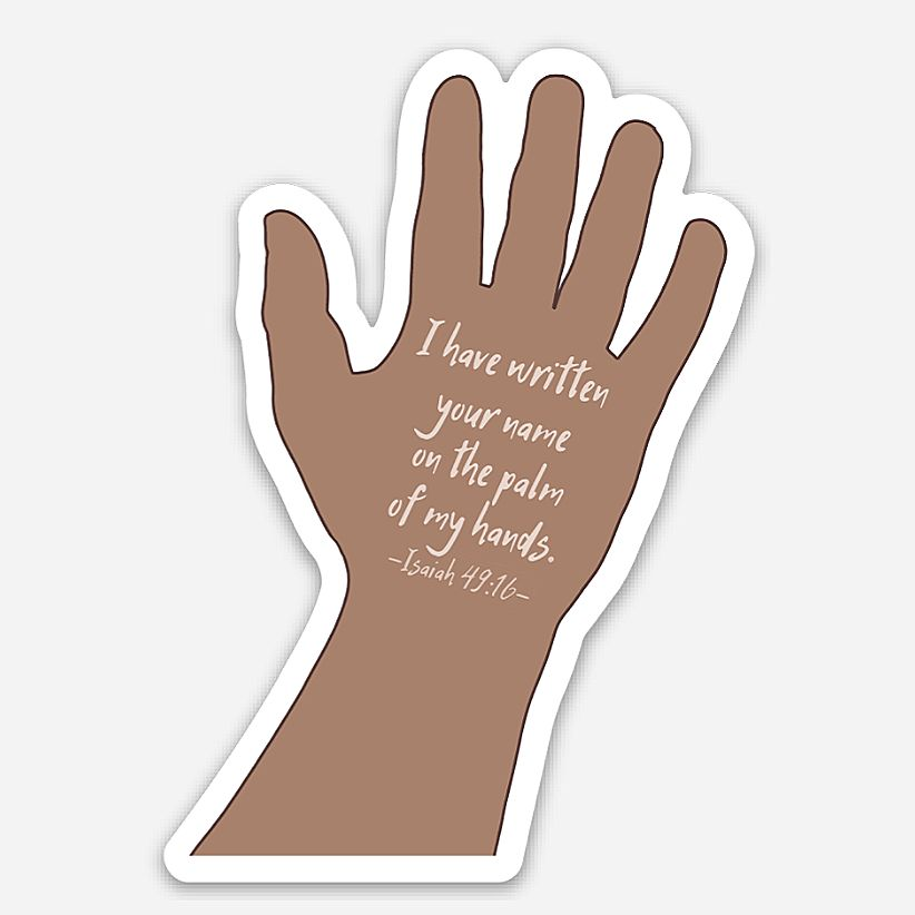"Sticker, ""I have you written on the palm of my hand"""