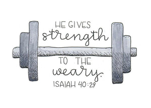 Print, He Gives Strength to the Weary