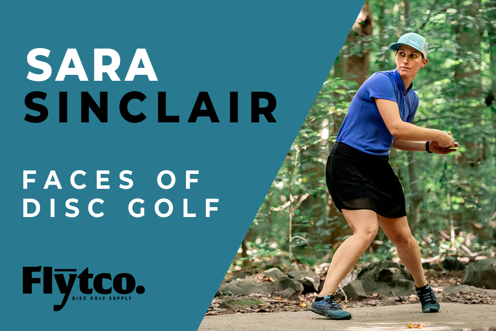 Flytco Faces of Disc Golf - Featuring Pro Disc Golfer and Dynamo Sara Sinclair