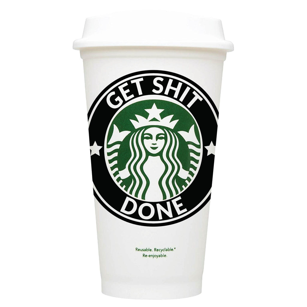 Get Shit Done Starbucks Hot Cup