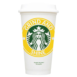 Grind And Shine Starbucks Hot Cup