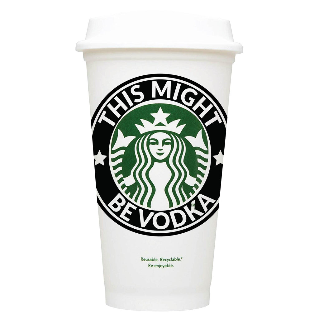 This Might Be Vodka Starbucks Hot Cup