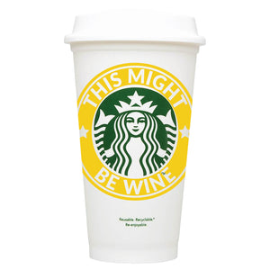This Might Be Wine Starbucks Hot Cup