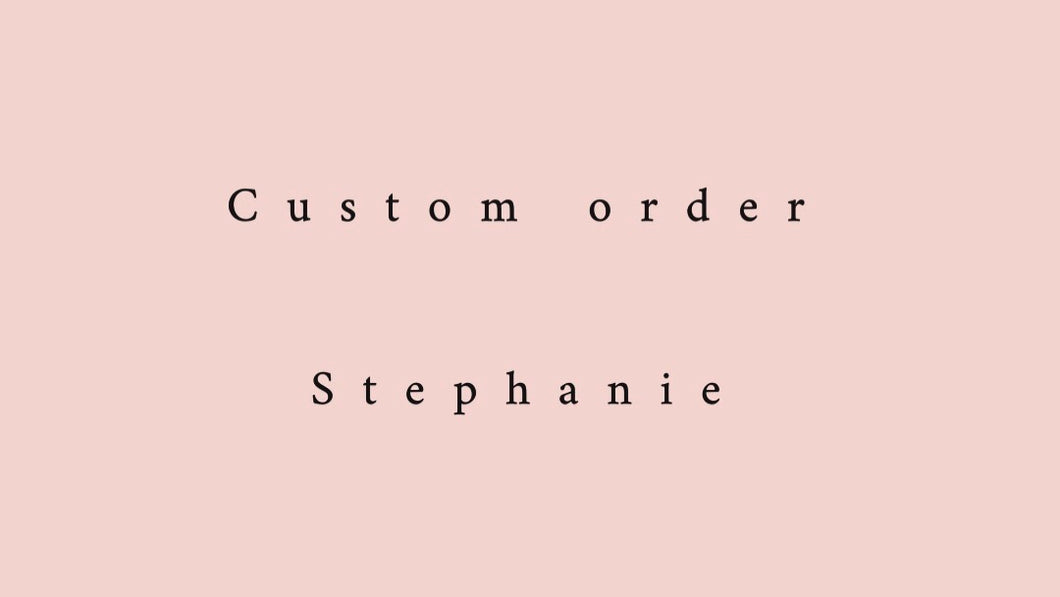 Custom listing Stephanie