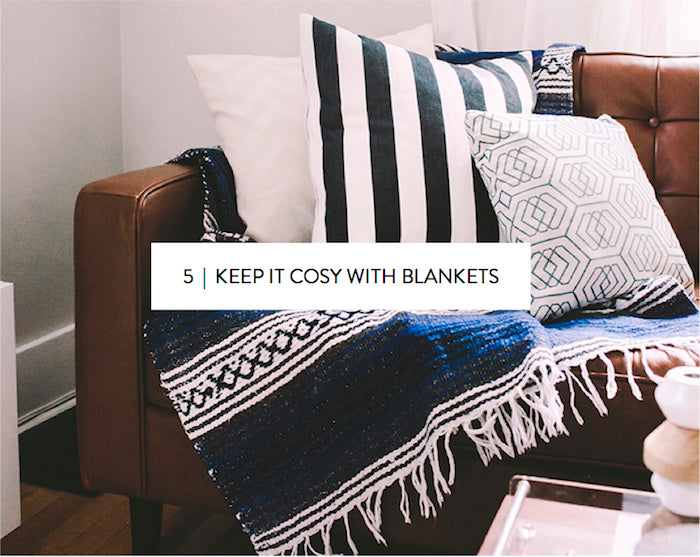 keep it cosy with blankets