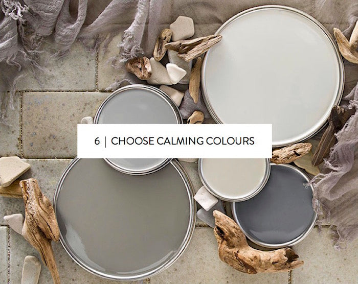 choose calming colours // neutral palette