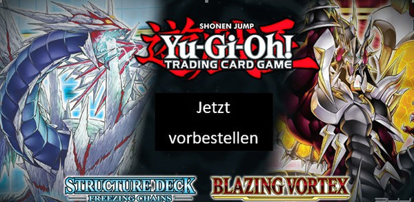 Blazing Vortex und Structure Deck: Freezing Chains vorbestellen