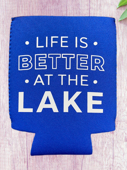 Life is Better at the Lake Can Koozie