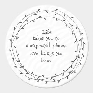 Ceramic Coaster - Life takes you to unexpected places, love brings you home