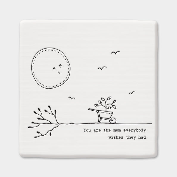 Ceramic Coaster - You are the mum everybody wishes they had