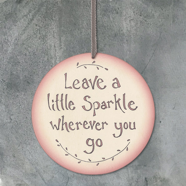 Round sign-Leave a little sparkle - Wild Atlantic Living