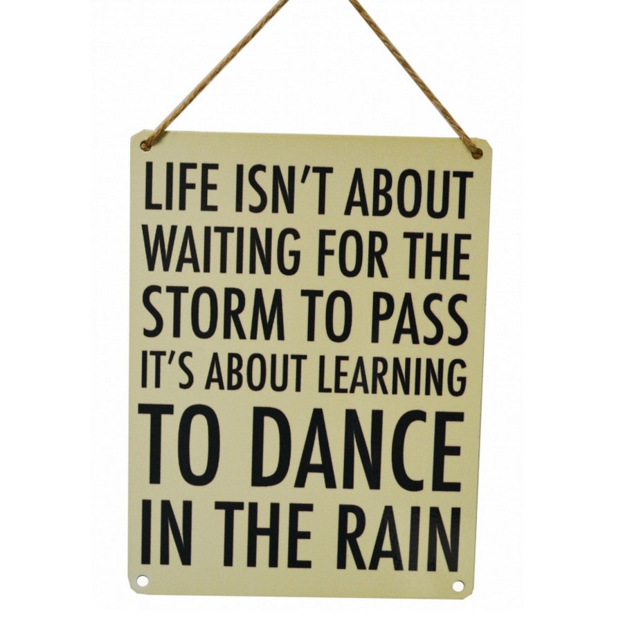 Learn To Dance In The Rain Metal Sign - Wild Atlantic Living