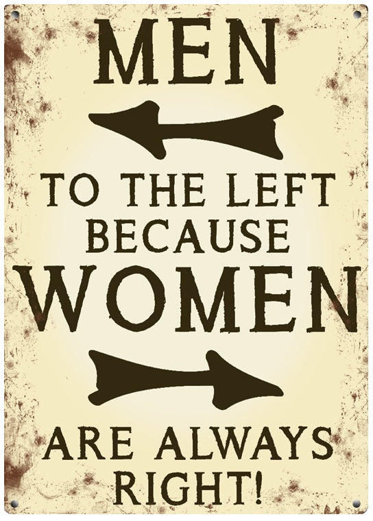 Women Are Always Right Mini Metal Sign - Wild Atlantic Living