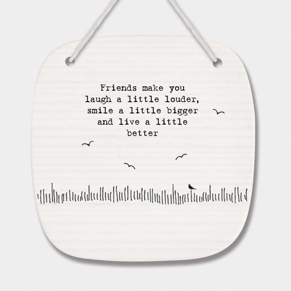 Friends Make You Laugh Square Porcelain Hanging Sign - Wild Atlantic Living