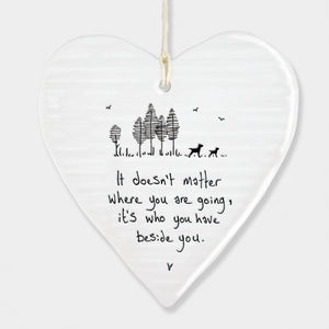 It doesn't matter where you are going...   Porcelain Round Heart 6207 - Wild Atlantic Living